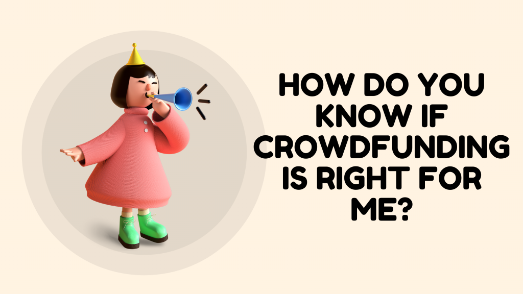 How Do You Know if Crowdfunding Is Right for Me?