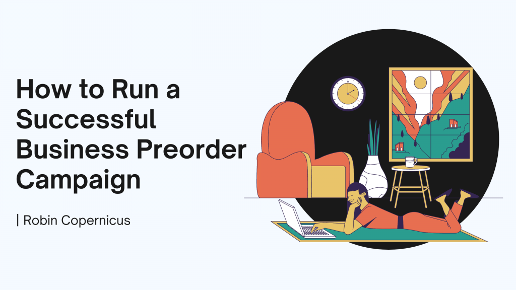How to Run a Successful Business Preorder Campaign
