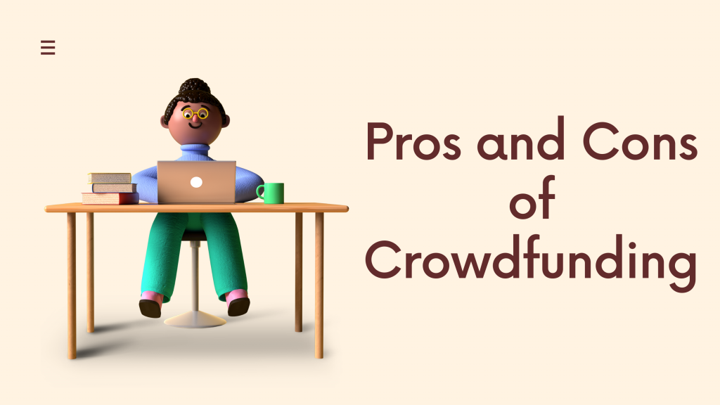 What Are the Pros and Cons of Crowdfunding?