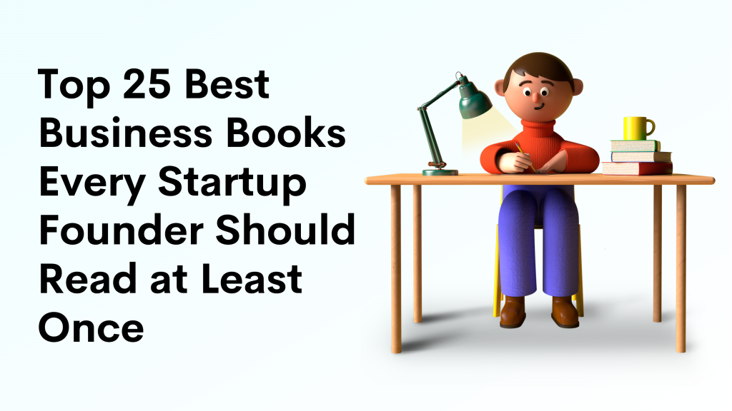 Top 25 Best Business Books Every Startup Founder Should Read at Least Once