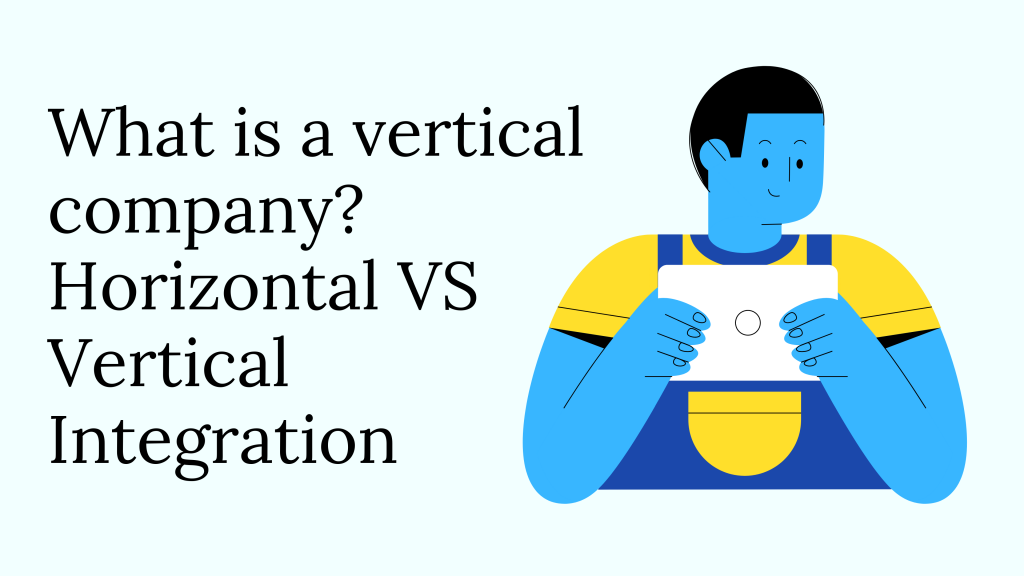 What is a vertical company?